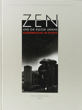 Zen und die Kultur Japans - Klosteralltag in Kyoto - Mit 100 Fotografien aus dem Kloster Tenryuji von Hiroshi Moritani