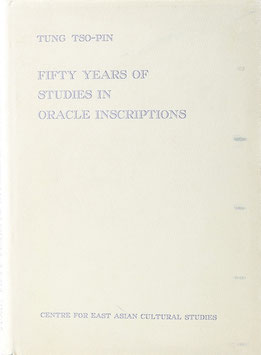 Tung Tso-Pin - Fifty Years of Studies in Oracle Inscriptions