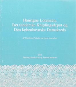 Paludan, Charlotte und Lauridsen, Inger - Hansigne Lorenzen, Das Tondernsche Spitzendepot und Der Kopenhagener Damenkreis