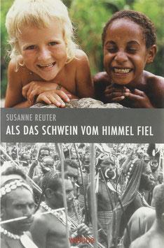 Reuter, Susanne - Als das Schwein vom Himmel fiel