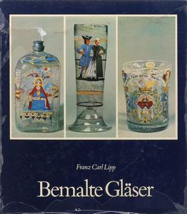 Lipp, Franz Carl - Bemalte Gläser - Volkstümliche Bildwelt auf altem Glas - Geschichte und Technik