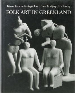 Mobjerg, Tinna und Rosing, Jens - Folk Art in Greenland throughout a Thousand Years