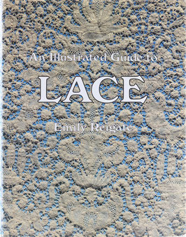 Reigate, Emily - An Illustrated Guide to Lace