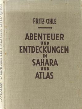 Ohle, Fritz - Abenteuer und Entdeckungen in Sahara und Atlas