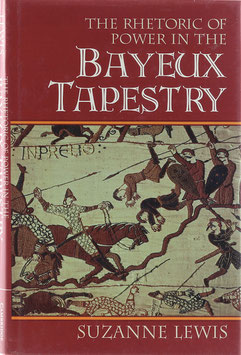 Lewis, Suzanne - The Rhetoric of Power in the Bayeux Tapestry