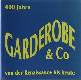 Marko, Eva (Bearb.) - 400 Jahre Garderobe & Co von der Renaissance bis heute