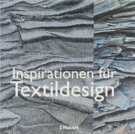 Tellier-Loumagne, Francoise - Inspirationen für Textildesign - Von der ersten Idee bis zur vollendeten Gestaltung