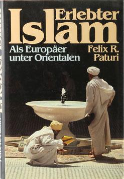 Paturi, Felix R. - Erlebter Islam - Als Europäer unter Orientalen
