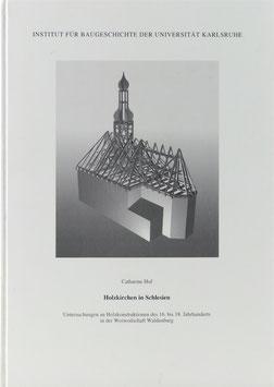 Hof, Catharine - Holzkirchen in Schlesien - Untersuchungen an Holzkonstruktionen des 16. bis 18. Jahrhunderts in der Woiwodschaft Waldenburg