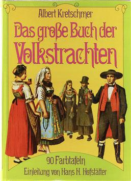 Kretschmer, Albert - Das große Buch der Volkstrachten