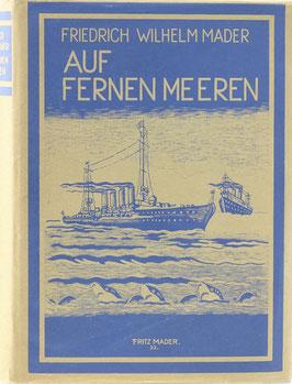 Mader, Friedrich Wilhelm - Auf fernen Meeren - Abenteuer und Heldentaten zur See