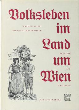 Mayerhofer, Johannes - Volksleben im Land um Wien - Bräuche und Trachten - Schilderungen in Wort und Bild