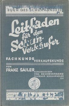 Sailer, Franz - Buch des Schuhhandels - Leitfaden für den Schuhverkäufer - Fachkunde und Verkaufskunde