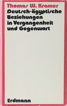 Kramer, Thomas W. - Deutsch-ägyptische Beziehungen in Vergangenheit und Gegenwart