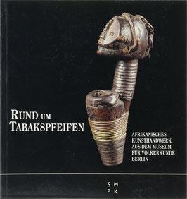 Mildner-Spindler, Roma - Rund um Tabakspfeifen - Afrikanisches Kunsthandwerk aus dem Museum für Völkerkunde