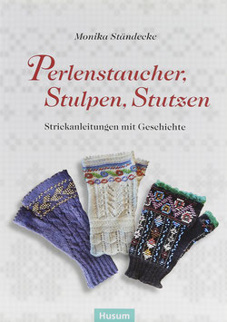 Ständecke, Monika - Perlenstaucher, Stulpen, Stutzen - Strickanleitungen mit Geschichte