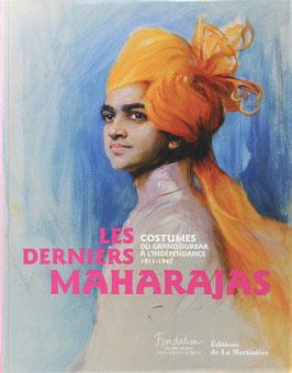 Les derniers Maharajas - Costumes du Grand Durbar à l'Indépendance 1911-1947