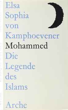 Kamphoevener, Elsa Sophia von - Mohammed - Die Legende des Islams