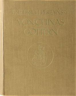 Perzynski, Friedrich - Von Chinas Göttern - Reisen in China