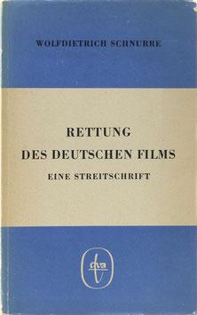 Schnurre, Wolfdietrich - Rettung des deutschen Films - Eine Streitschrift