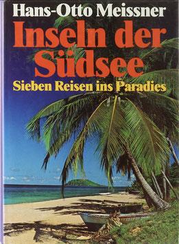 Meissner, Hans-Otto - Inseln der Südsee - Sieben Reisen ins Paradies