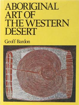 Bardon, Geoff - Aboriginal Art of the Western Desert