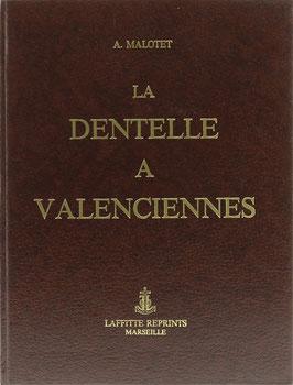 Malotet, A. - La Dentelle a Valenciennes - Nachdruck der Ausgabe von 1927