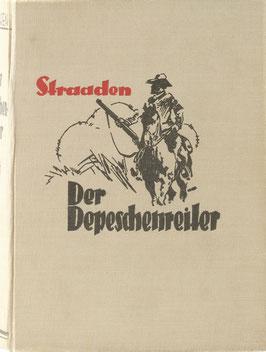 Straaden, A. von - Der Depeschenreiter - Eine Erzählung aus der Zeit des Burenkrieges