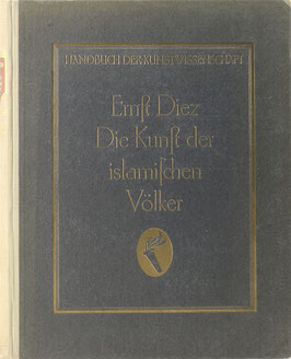 Diez, Ernst - Die Kunst der islamischen Völker