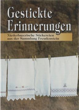 Freudenstein, Elisabeth - Gestickte Erinnerungen - Niederbayerische Stickereien aus der Sammlung Freudenstein