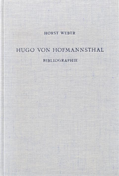 Weber, Horst (Bearb.) - Hugo von Hofmannsthal - Bibliographie des Schrifttums 1892-1963