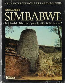 Garlake, Peter S. - Simbabwe - Goldland der Bibel oder Symbol afrikanischer Freiheit?