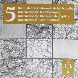5e Biennale Internationale de la Dentelle - 5de Internationale Kantbiennale - 5. Internationale Biennale der Spitze - 5th International Lace Biennial
