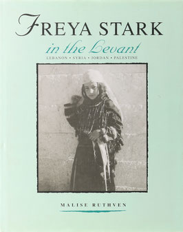 Ruthven, Malise - Freya Stark in the Levant
