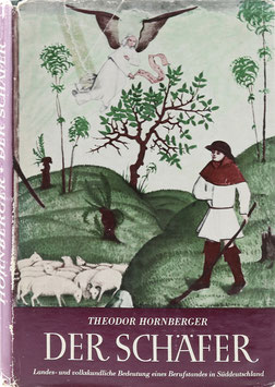 Hornberger, Theodor - Der Schäfer - Landes- und volkskundliche Bedeutung eines Berufsstandes in Süddeutschland