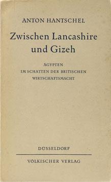 Hantschel, Anton - Zwischen Lancashire und Gizeh - Ägypten im Schatten der britischen Wirtschaftsmacht