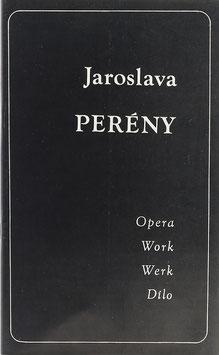 Jaroslava Perény - Opera - Work - Werk - Dilo