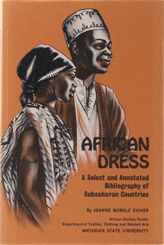 Eicher, Joanne Bubolz - African Dress - A Select and Annotated Bibliography of Subsaharan Countries