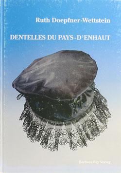 Doepfner-Wettstein, Ruth - Dentelles du Pays-d'Enhaut - Tüllgrundspitzen aus dem Waadtländer Oberland