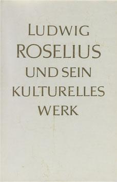 Roselius, Hildegard - Ludwig Roselius und sein kulturelles Werk