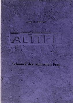 Böhme, Astrid - Schmuck der römischen Frau