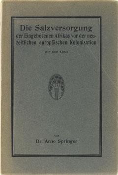 Springer, Arno - Die Salzversorgung der Eingeborenen Afrikas vor der neuzeitlichen europäischen Kolonisation