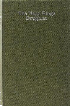 Wavell, Stewart - The Naga King's Daughter