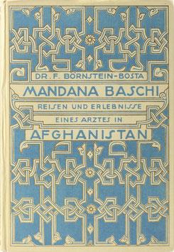 Börnstein-Bosta, F. - Mandana Baschi - Reisen und Erlebnisse eines deutschen Arztes in Afghanistan