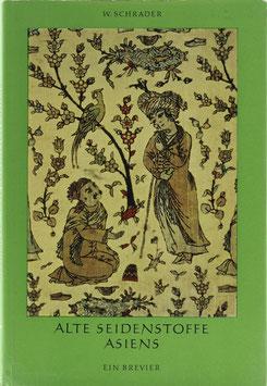 Schrader, W. - Alte Seidenstoffe Asiens - Ein Brevier