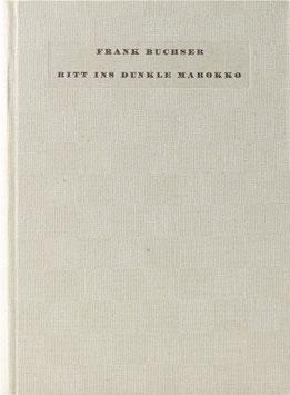 Buchser, Frank - Ritt ins dunkle Marokko - Tagebuch seiner ersten marokkanischen Reise 1858