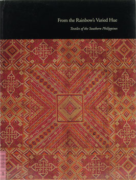 Hamilton, Roy W. (Hrsg.) - From the Rainbow's Varied Hue - Textiles from the Southern Philippines