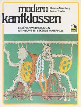 Malmberg, Kristina und Thorlin, Naime - Modern kantklossen - Ideeen en werkstukken uit nieuwe en bekende materialen