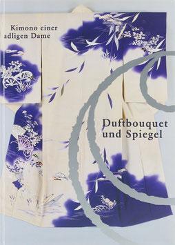 Brix, Walter (Bearb.) - Duftbouquet und Spiegel - Kusudama To Kagami - Kimono einer adligen Dame