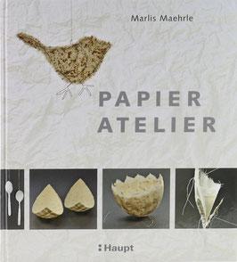 Maehrle, Marlis - Papier-Atelier - Ideen und Techniken für individuelle Projekte